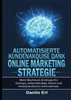 Automatisierte Kundenakquise Dank Online Marketing Strategie – Ratgeber für Gründer & Startups