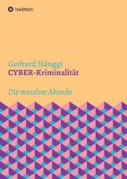 CYBER-Kriminalität – Über die Tricks von Hackern und die Auswirkungen für Internet-Nutzer