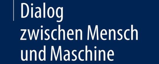 """""""Dialog zwischen Mensch und Maschine"""" / Intelligente Assistenten, Voice-Systeme und Conversational User Interfaces / Ein Buch von Prof. Peter Kabel"""