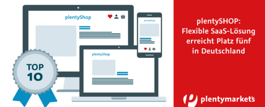 "plentymarkets in den Top 10 deutscher Shopsysteme: Jochen G. Fuchs peilt mit ""plentySHOP"" Platz drei an"