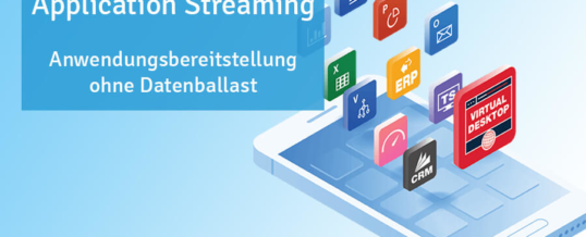 Application Streaming: Anwendungen ohne Datenballast