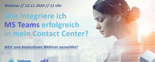 Traumpaar – Microsoft Teams mit Enghouse Contact Center