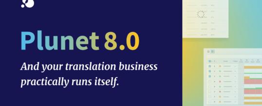 Übersetzungsmanagement – Version Plunet 8.0 enthüllt