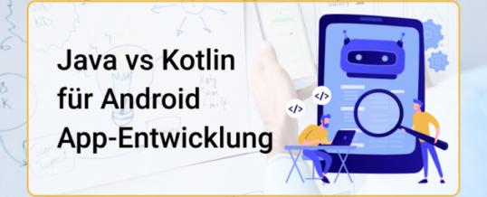 Java vs Kotlin für Android App-Entwicklung