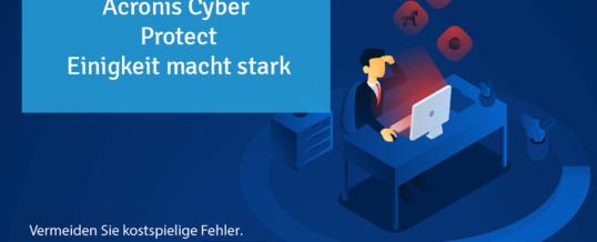 Acronis Cyber Protect – Einigkeit macht stark