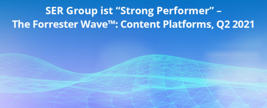 "SER Group überzeugt als ""Strong Performer"" im Content Platform-Markt mit stärkstem Produktangebot"